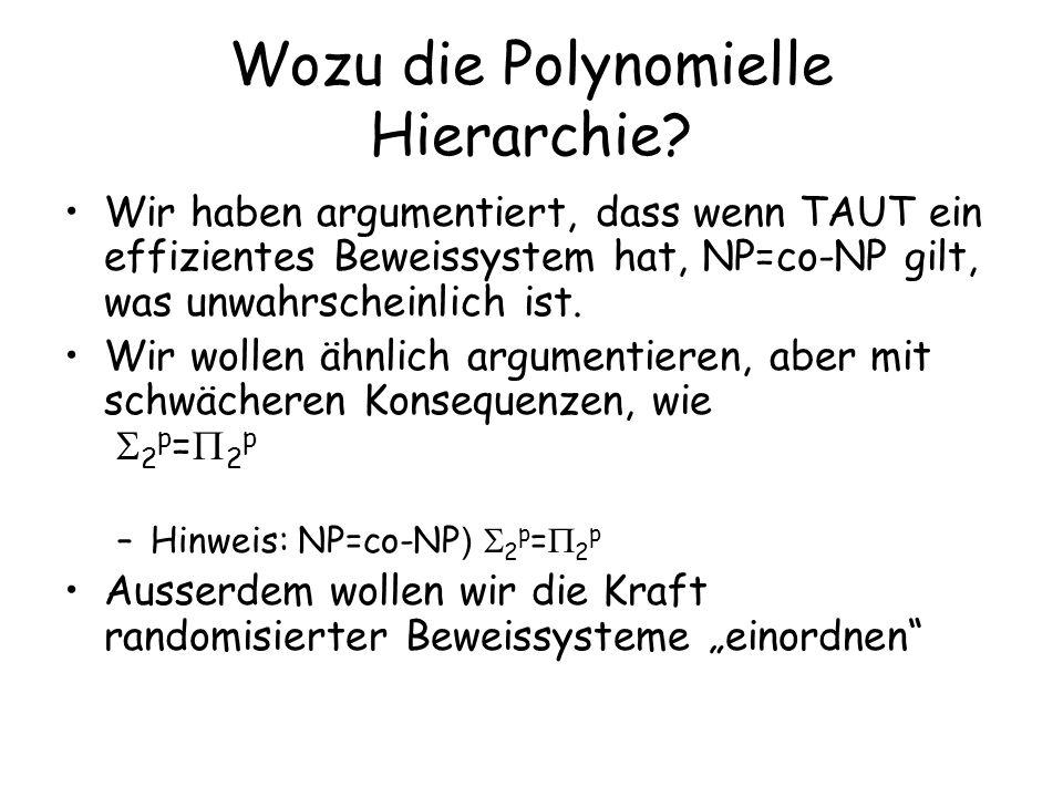 Wozu die Polynomielle Hierarchie.