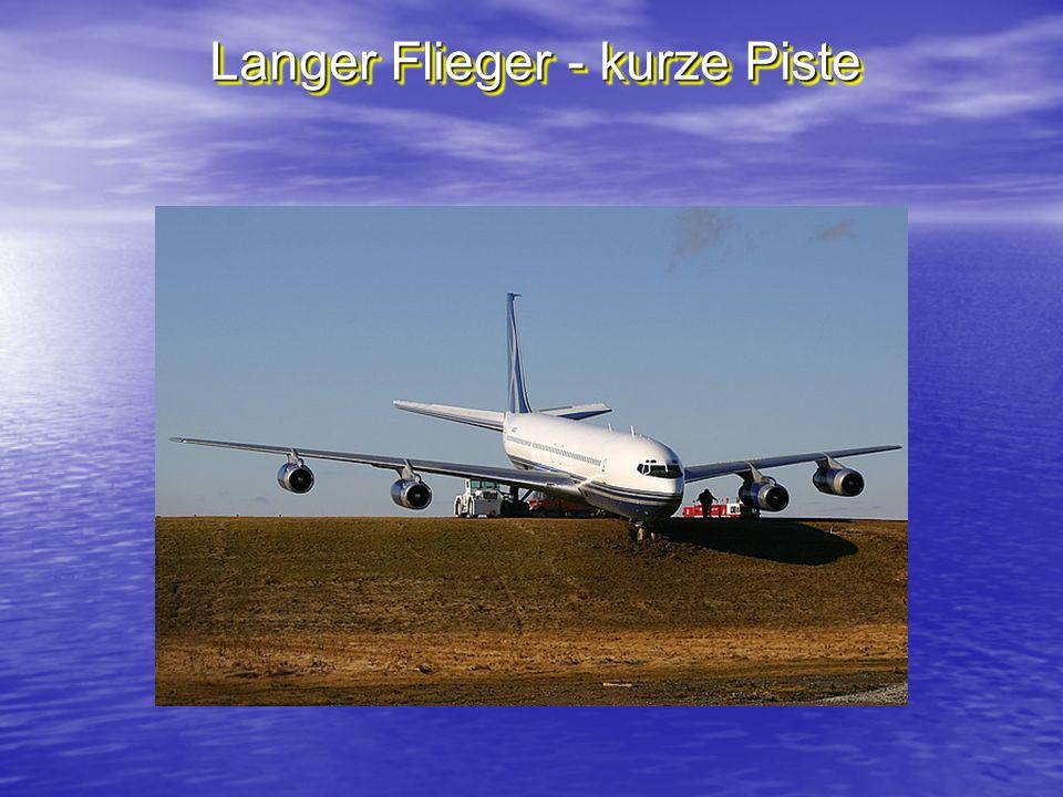 Langer Flieger - kurze Piste