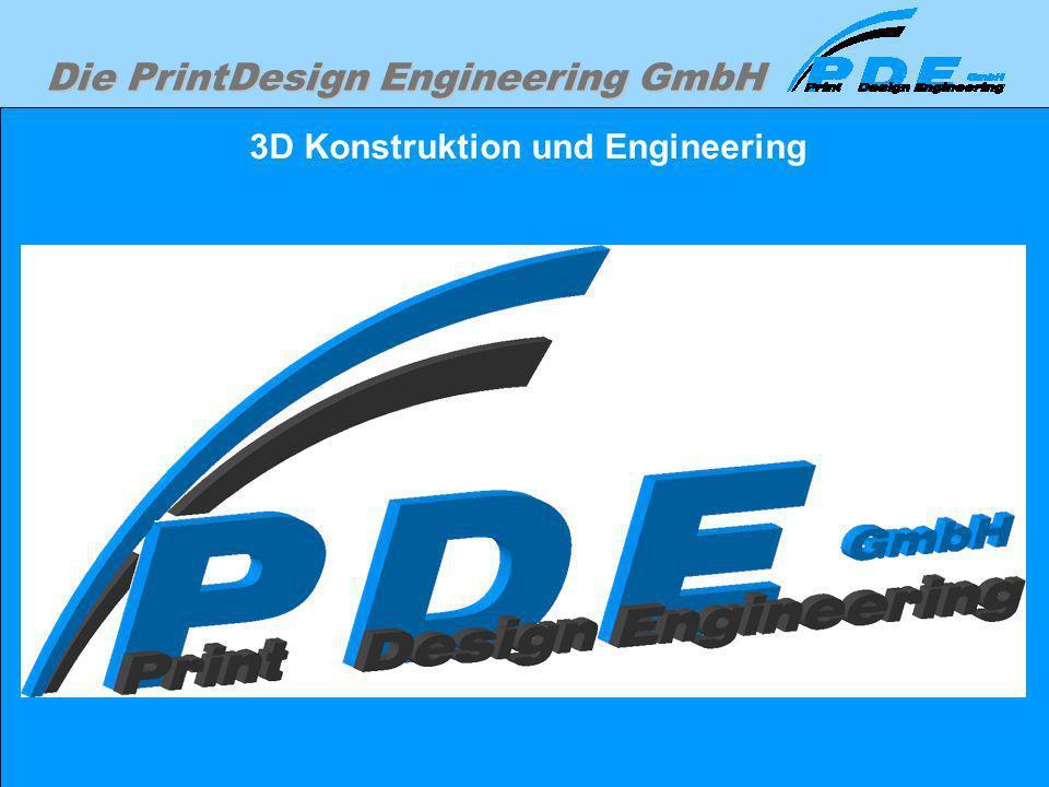 Die PrintDesign Engineering GmbH 3D Konstruktion und Engineering
