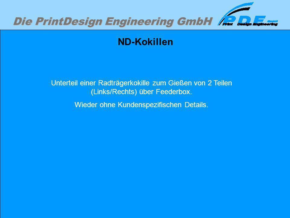 Die PrintDesign Engineering GmbH ND-Kokillen Unterteil einer Radträgerkokille zum Gießen von 2 Teilen (Links/Rechts) über Feederbox. Wieder ohne Kunde