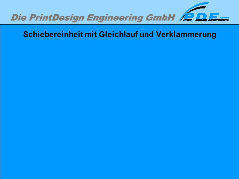 Die PrintDesign Engineering GmbH Schiebereinheit mit Gleichlauf und Verklammerung