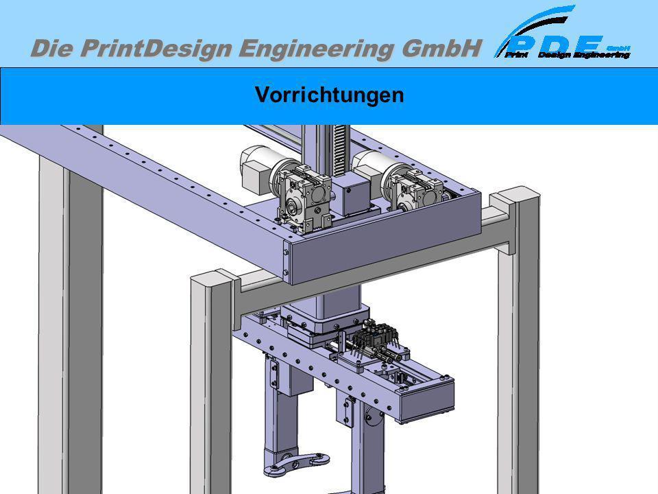 Die PrintDesign Engineering GmbH Vorrichtungen Auslegung und Berechnung der Antriebe entsprechend den Belastungsfällen.