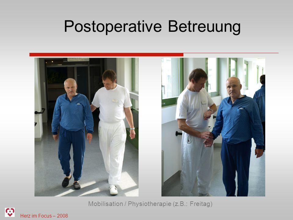 Herz im Focus – 2008 Postoperative Betreuung Mobilisation / Physiotherapie (z.B.: Freitag)