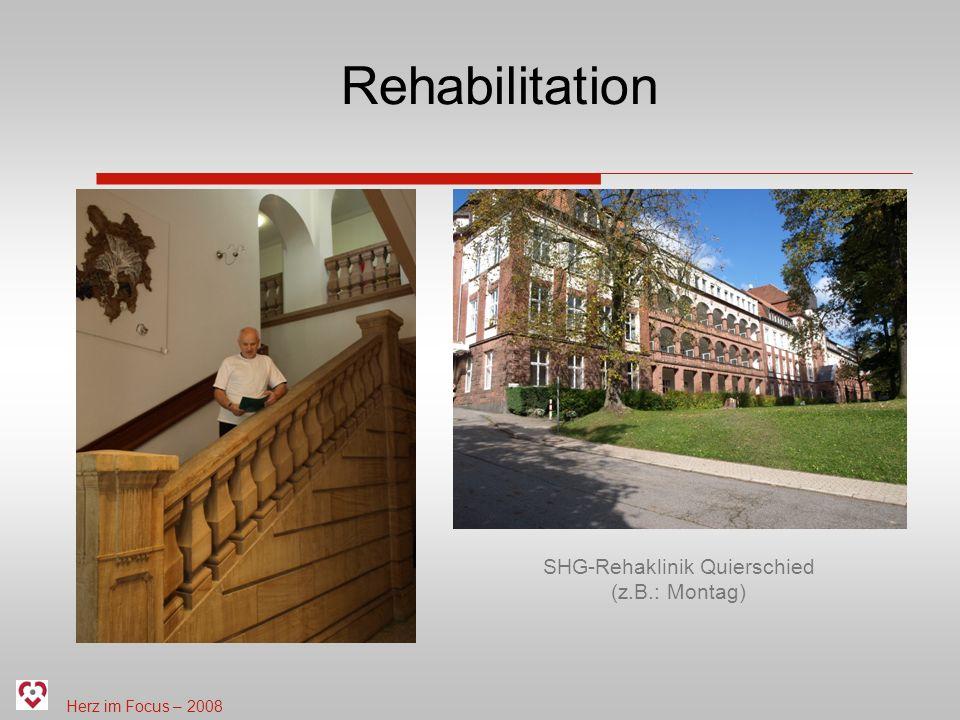 Herz im Focus – 2008 Rehabilitation SHG-Rehaklinik Quierschied (z.B.: Montag)
