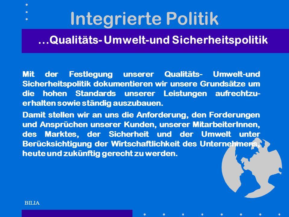 BILIA Integrierte Politik Mit der Festlegung unserer Qualitäts- Umwelt-und Sicherheitspolitik dokumentieren wir unsere Grundsätze um die hohen Standar