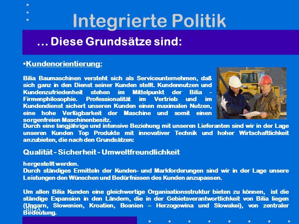 BILIA Integrierte Politik Kundenorientierung: Bilia Baumaschinen versteht sich als Serviceunternehmen, daß sich ganz in den Dienst seiner Kunden stell