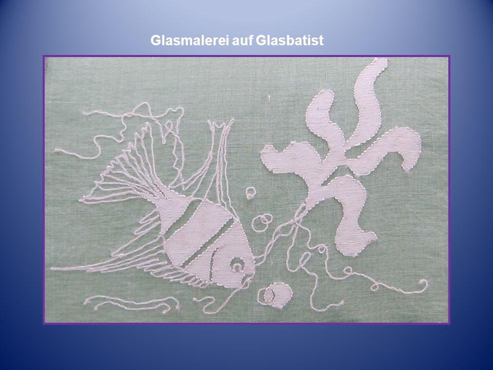 Glasmalerei auf Glasbatist