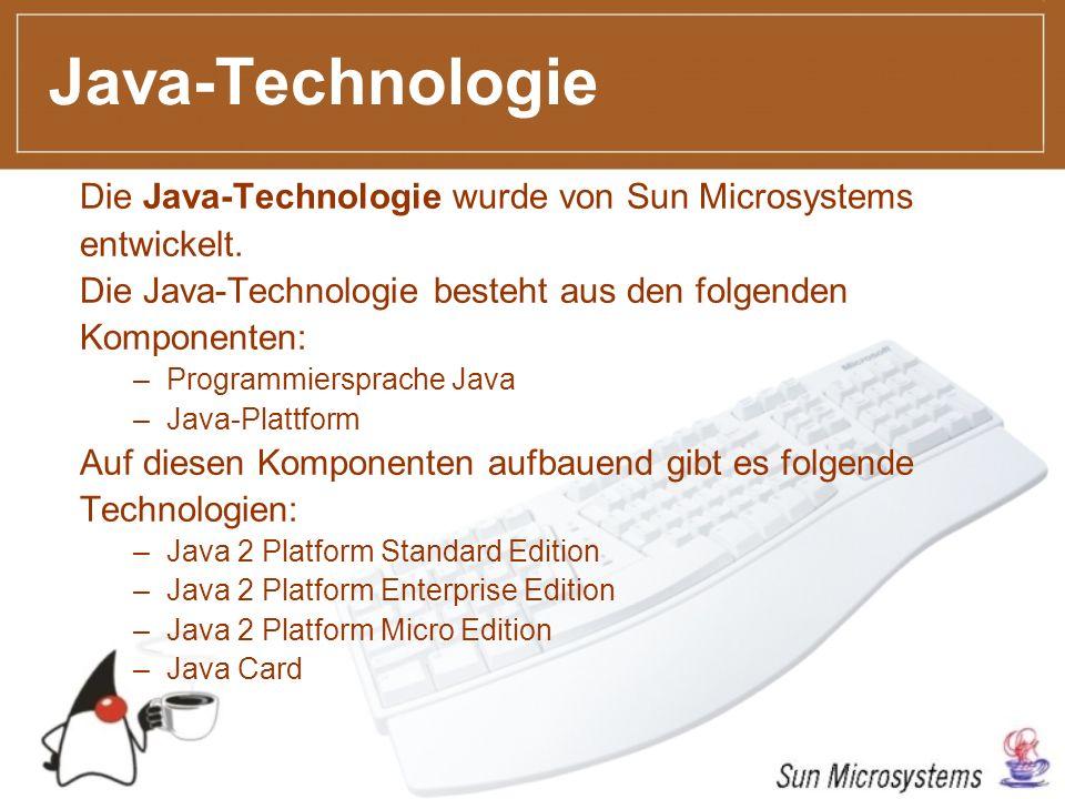 Inhaltsverzeichnis Grundkonzepte der Sprache Objektorientierung Reflection Write Once, Run Anywhere Modulare Ausführung auf fernen Computern Merkmale der Sprache Entstehung und Weiterentwicklung der Sprache Entstehung Sun und JCP (Java Community Process) Entwicklungsumgebungen