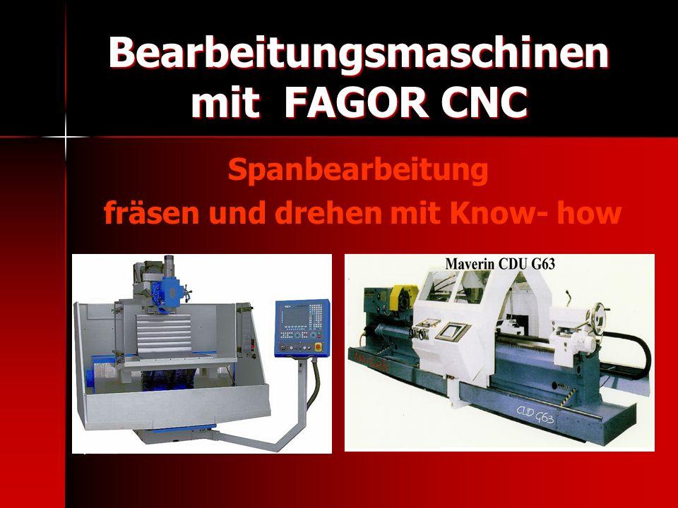 PRODUKTÜBERSICHT : Bearbeitungsmaschinen mit FAGOR CNC Software für FAGOR CNC 8055 TC Intelligente Tachograph - Software