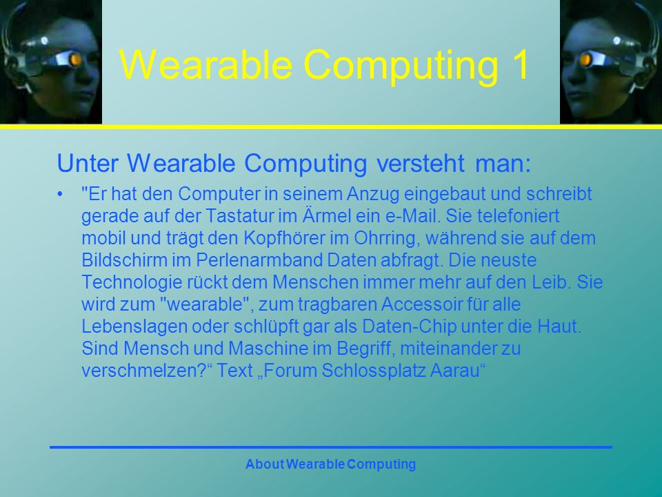 About Wearable Computing Wearable Computing 2 Ich habe interessante Links gefunden: MIT Media Lab