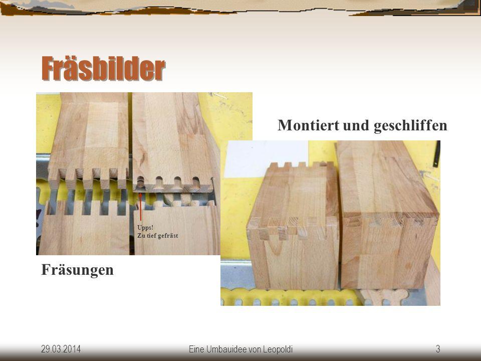 29.03.2014Eine Umbauidee von Leopoldi2 Arbeitsweise OF = Oberfräse Beim Fingerzinken wird die Frästiefe gleich der Materialstärke eingestellt.
