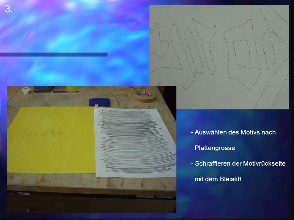 3. - Auswählen des Motivs nach Plattengrösse - Schraffieren der Motivrückseite mit dem Bleistift