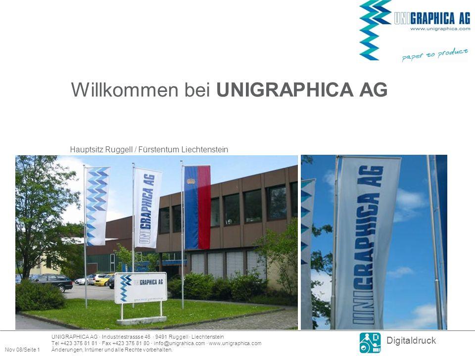 UNIGRAPHICA AG · Industriestrassse 46 · 9491 Ruggell · Liechtenstein Tel +423 375 81 81 · Fax +423 375 81 80 · info@unigrahica.com · www.unigraphica.com Nov 08/Seite 1Änderungen, Irrtümer und alle Rechte vorbehalten.