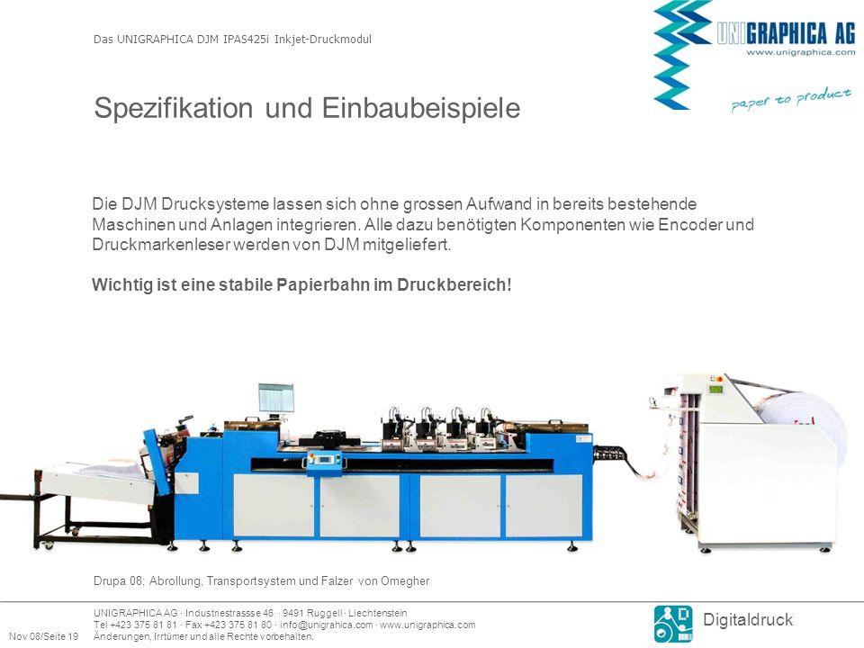 UNIGRAPHICA AG · Industriestrassse 46 · 9491 Ruggell · Liechtenstein Tel +423 375 81 81 · Fax +423 375 81 80 · info@unigrahica.com · www.unigraphica.com Nov 08/Seite 19Änderungen, Irrtümer und alle Rechte vorbehalten.