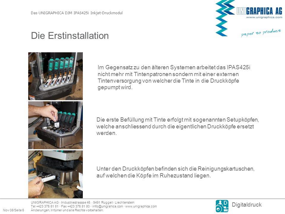 UNIGRAPHICA AG · Industriestrassse 46 · 9491 Ruggell · Liechtenstein Tel +423 375 81 81 · Fax +423 375 81 80 · info@unigrahica.com · www.unigraphica.com Nov 08/Seite 5Änderungen, Irrtümer und alle Rechte vorbehalten.