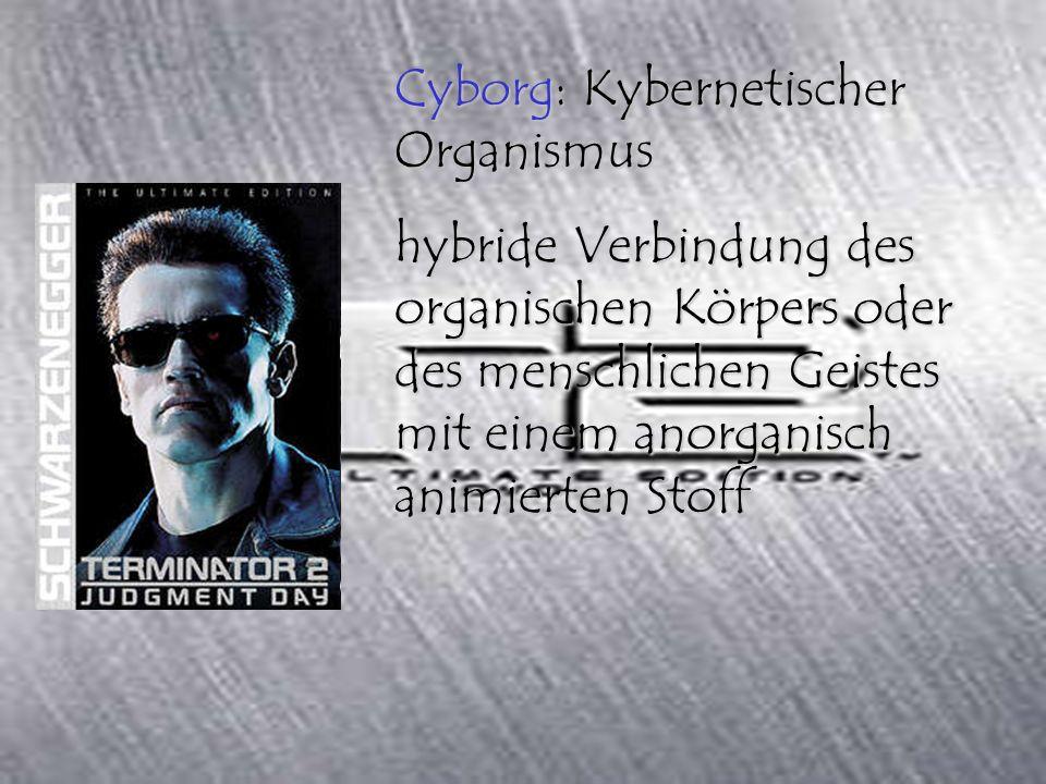 Cyborg: Kybernetischer Organismus hybride Verbindung des organischen Körpers oder des menschlichen Geistes mit einem anorganisch animierten Stoff