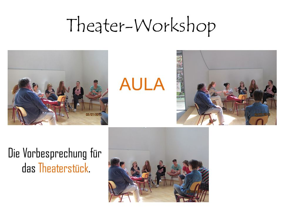 Theater-Workshop AULA Die Vorbesprechung für das Theaterstück.
