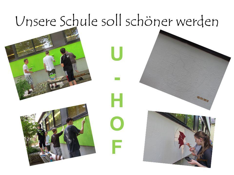 Unsere Schule soll schöner werden U-HOFU-HOF