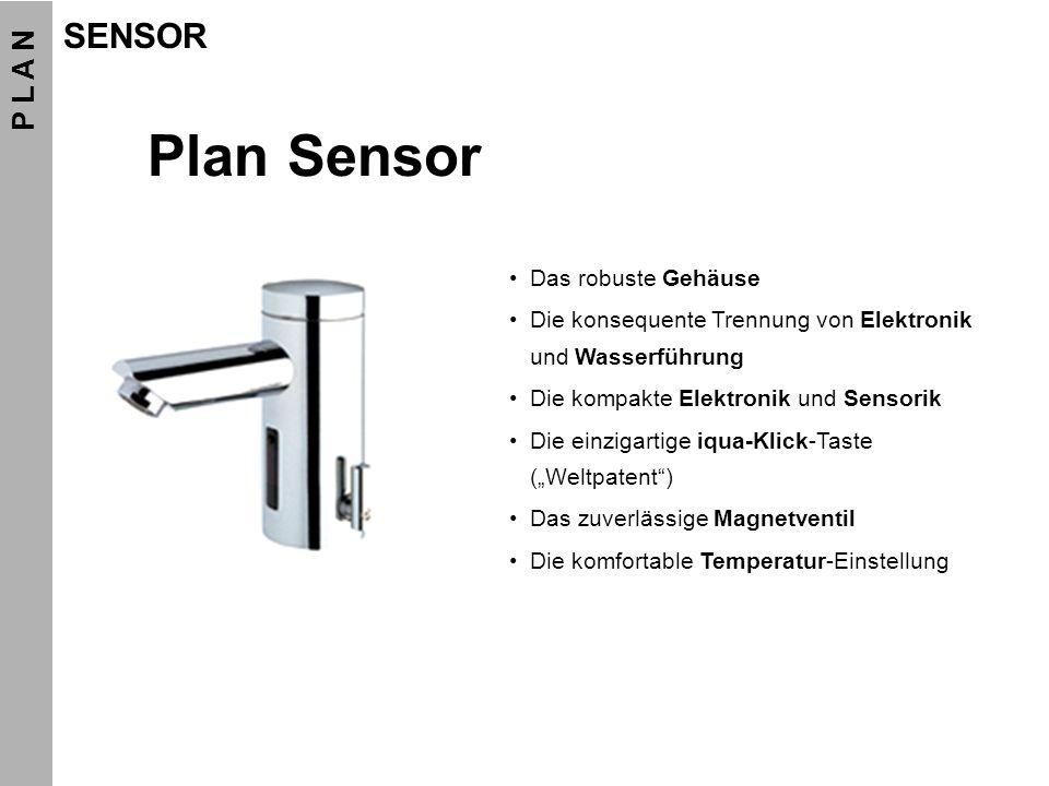 Plan Sensor Das robuste Gehäuse Die konsequente Trennung von Elektronik und Wasserführung Die kompakte Elektronik und Sensorik Die einzigartige iqua-K
