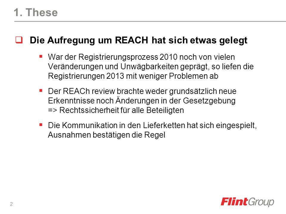 2 1. These Die Aufregung um REACH hat sich etwas gelegt War der Registrierungsprozess 2010 noch von vielen Veränderungen und Unwägbarkeiten geprägt, s