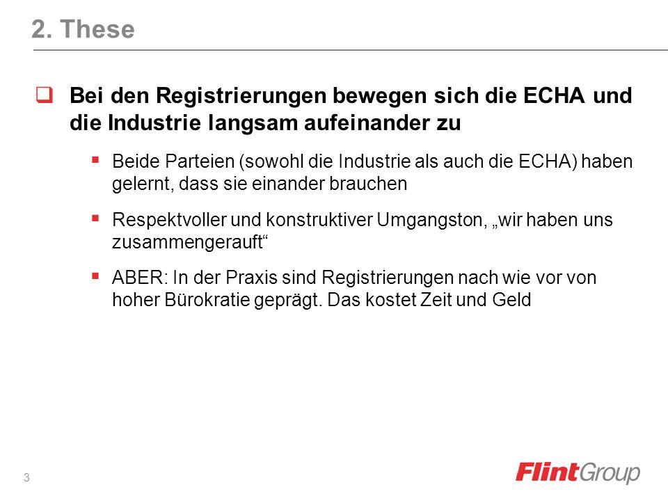 3 2. These Bei den Registrierungen bewegen sich die ECHA und die Industrie langsam aufeinander zu Beide Parteien (sowohl die Industrie als auch die EC