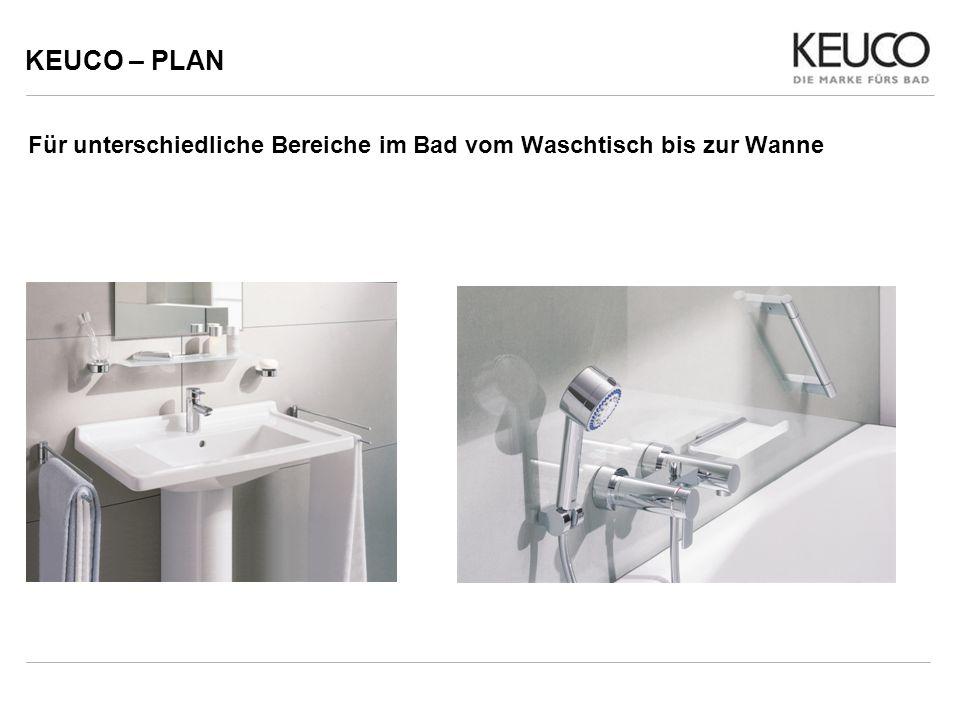 KEUCO – PLAN Für unterschiedliche Bereiche im Bad vom Waschtisch bis zur Wanne