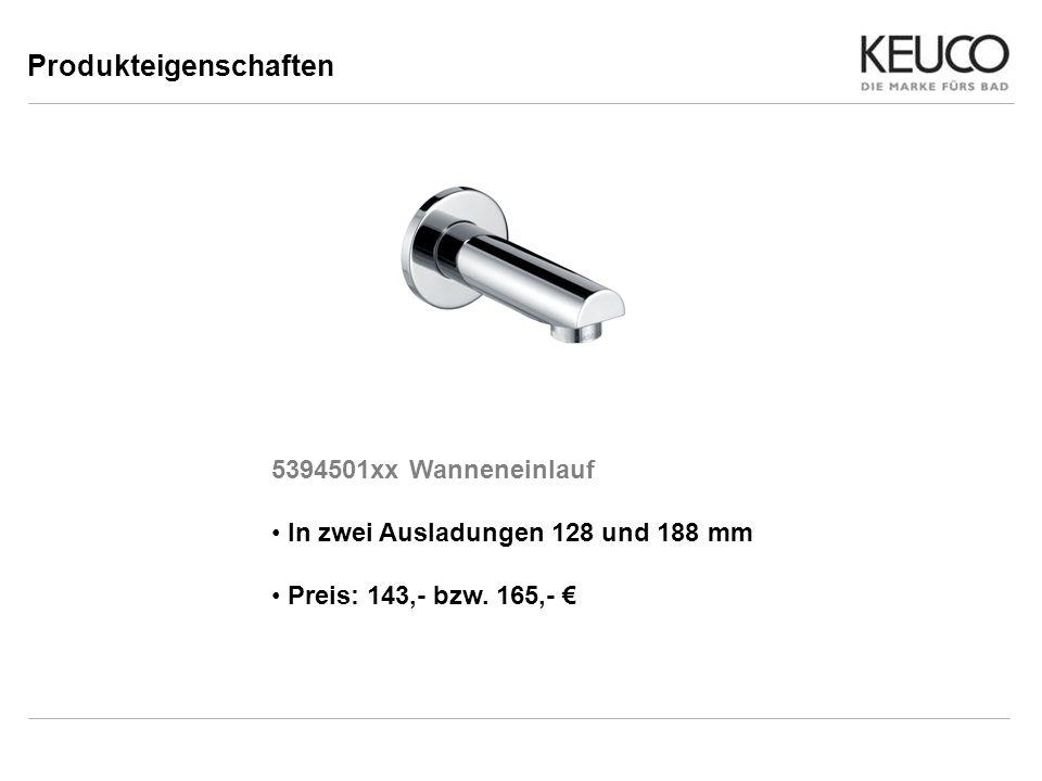 Produkteigenschaften 5394501xx Wanneneinlauf In zwei Ausladungen 128 und 188 mm Preis: 143,- bzw. 165,-