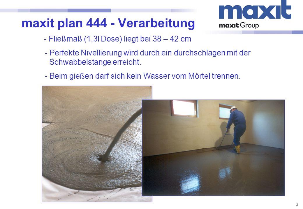 2 maxit plan 444 - Verarbeitung - Fließmaß (1,3l Dose) liegt bei 38 – 42 cm - Perfekte Nivellierung wird durch ein durchschlagen mit der Schwabbelstan