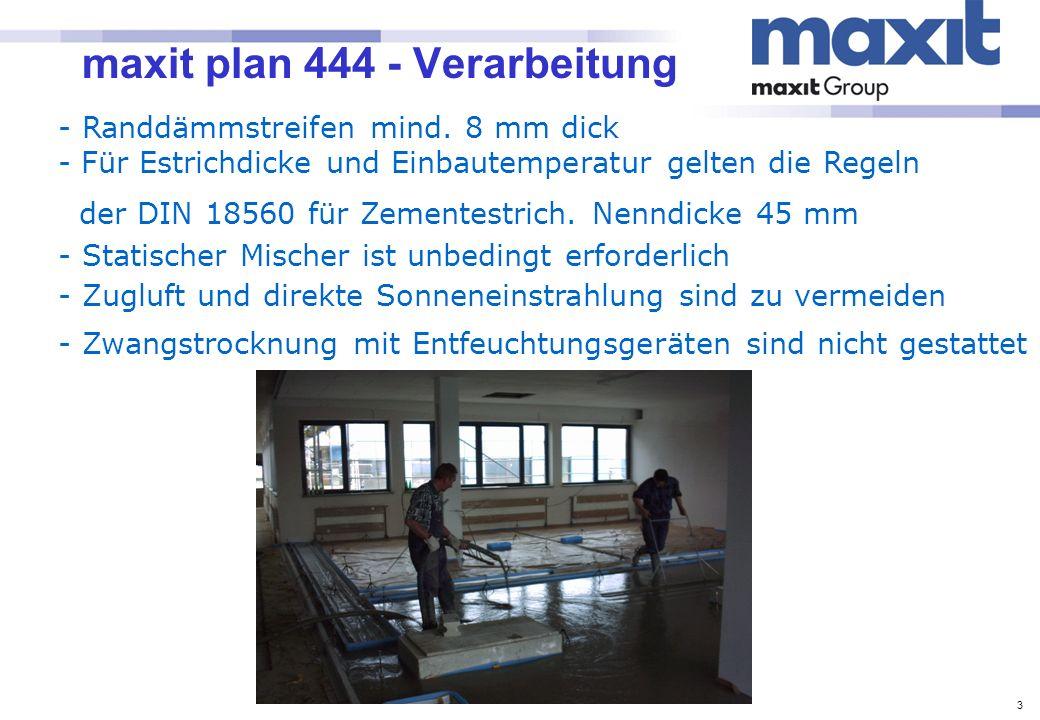 3 maxit plan 444 - Verarbeitung - Randdämmstreifen mind. 8 mm dick - Für Estrichdicke und Einbautemperatur gelten die Regeln der DIN 18560 für Zemente