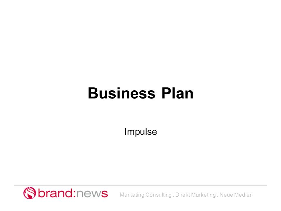 Marketing Consulting : Direkt Marketing : Neue Medien Business Plan Impulse