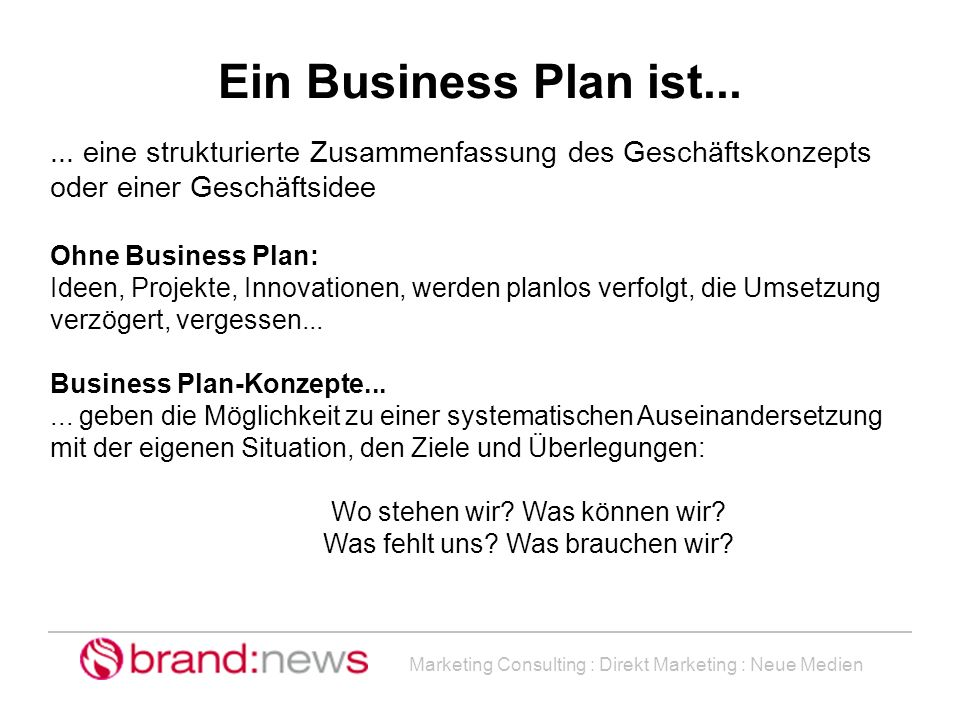 Marketing Consulting : Direkt Marketing : Neue Medien... eine strukturierte Zusammenfassung des Geschäftskonzepts oder einer Geschäftsidee Ohne Busine