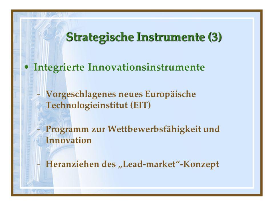 StrategischeInstrumente (3) Strategische Instrumente (3) Integrierte Innovationsinstrumente -Vorgeschlagenes neues Europäische Technologieinstitut (EI