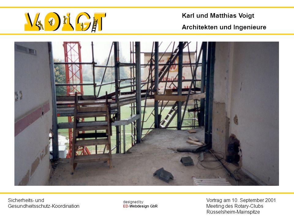 Karl und Matthias Voigt Architekten und Ingenieure Sicherheits- und Gesundheitsschutz-Koordination Vortrag am 10. September 2001 Meeting des Rotary-Cl