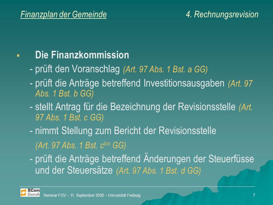 Finanzplan der Gemeinde Die Revisionsstelle -prüft auf Anfrage regelmässig die Bilanzwerte (Art.