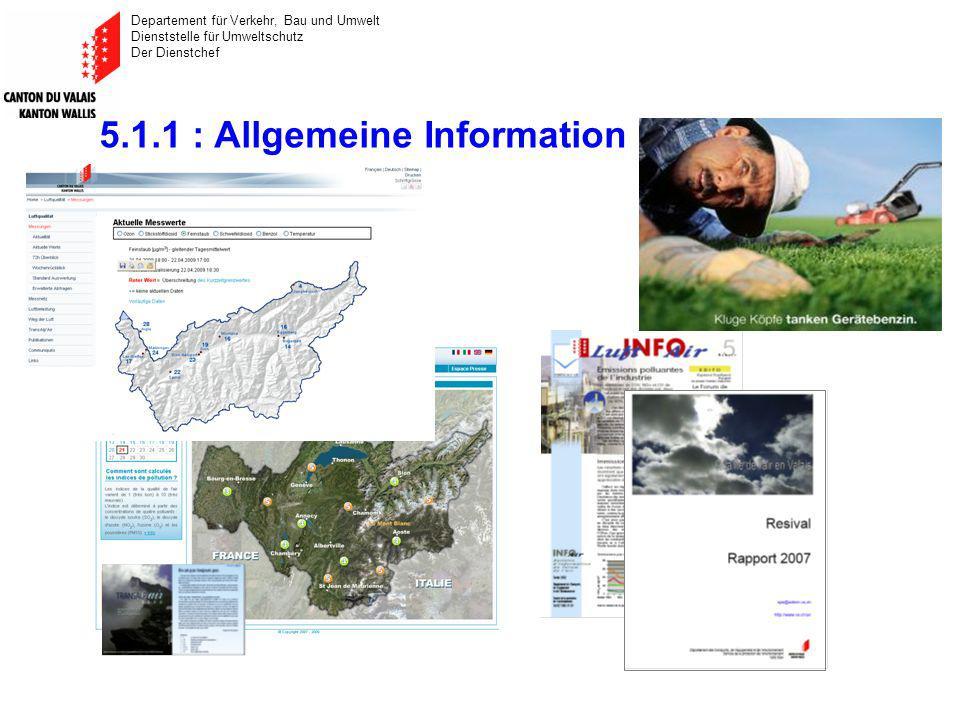 Departement für Verkehr, Bau und Umwelt Dienststelle für Umweltschutz Der Dienstchef 5.1.1 : Allgemeine Information