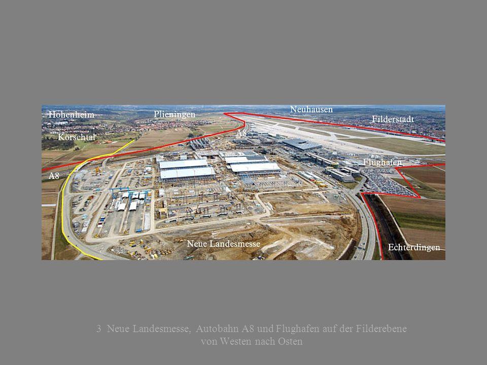 3 Neue Landesmesse, Autobahn A8 und Flughafen auf der Filderebene von Westen nach Osten