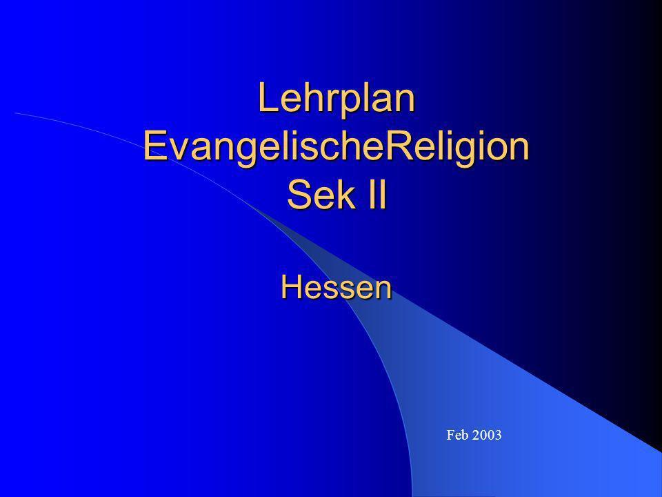 Lehrplan EvangelischeReligion Sek II Hessen Feb 2003