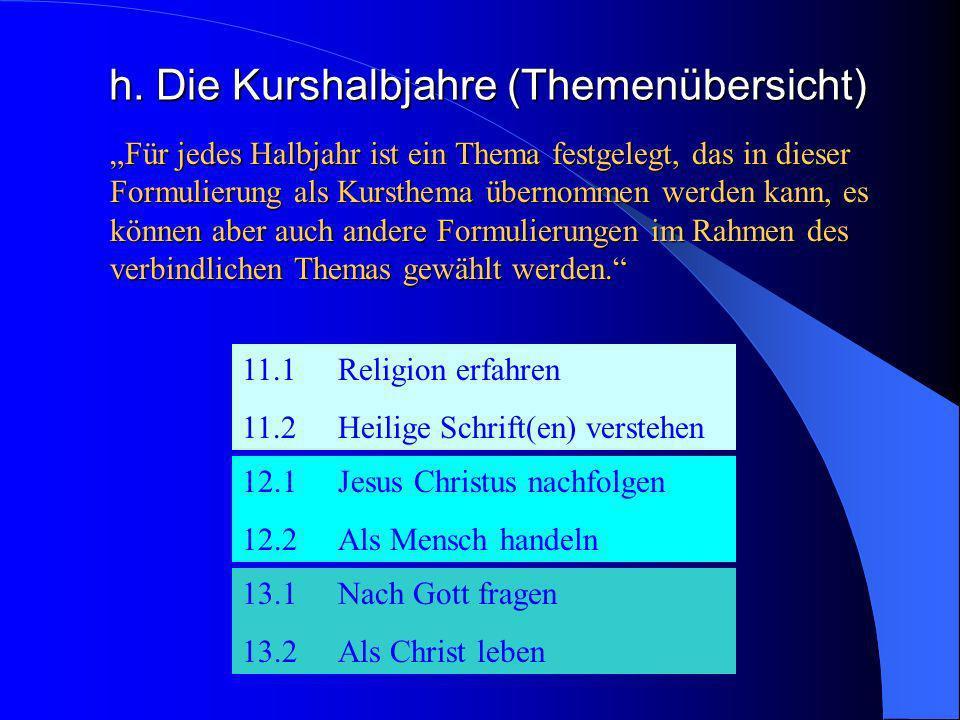 g. Leistungskurse (5 stündig) stellen in erweitertem Maße die Theologie als grundlegende Bezugswissenschaft für das Fach Religion heraus, erörtern ver