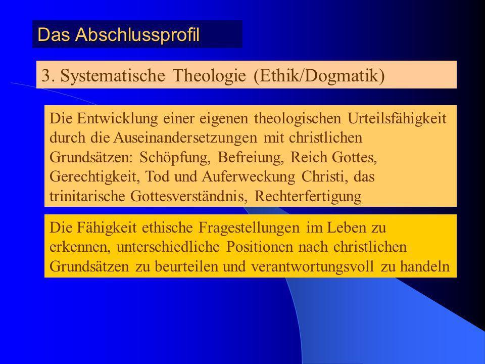 Das Abschlussprofil 2. Kirchengeschichte Kirche und Glaubensaussagen in ihrer Entwicklung als geschichtlich geworden und kritisierbar verstehen Wichti