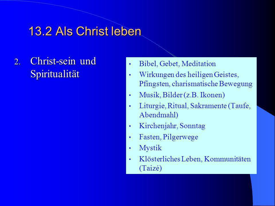 13.2Als Christ leben 1. Christ-sein und Kirche im Wandel der Zeiten Wie Kirche wird Kirchliche Entwicklung im 16./17. Jahrhundert (Reformation und Geg