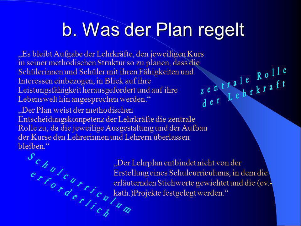 b. Was der Plan regelt Der Lehrplan geht davon aus, dass der Grundkurs Ev. Religion in den Jahrgangstufen 12 und 13 in der Regel 3- stündig erteilt wi
