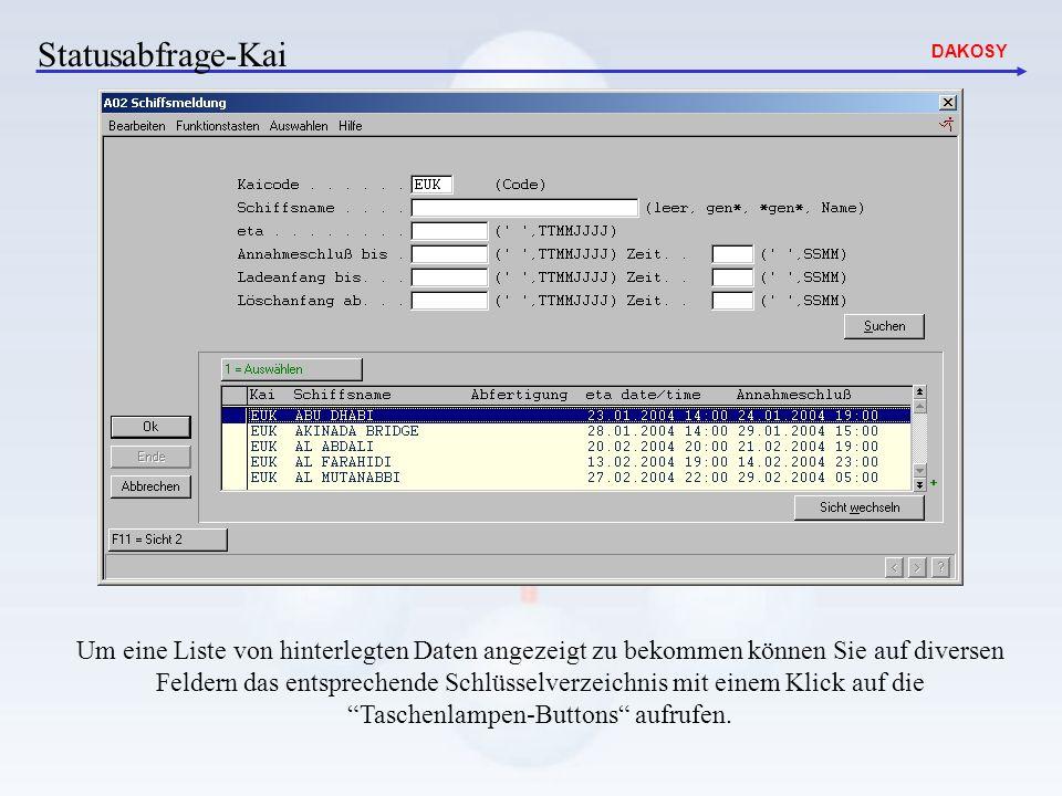 DAKOSY Um eine Liste von hinterlegten Daten angezeigt zu bekommen können Sie auf diversen Feldern das entsprechende Schlüsselverzeichnis mit einem Kli