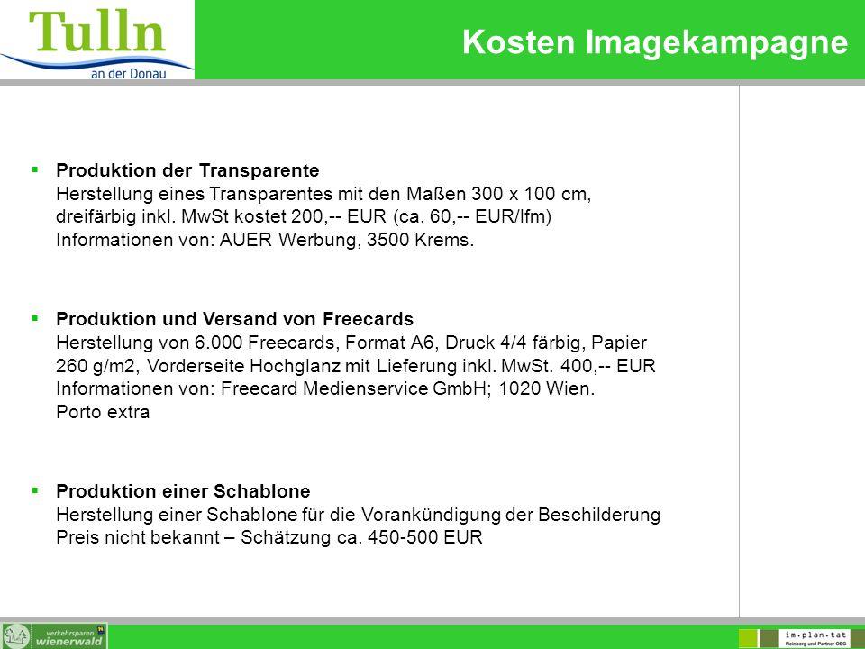 Kosten Imagekampagne Produktion der Transparente Herstellung eines Transparentes mit den Maßen 300 x 100 cm, dreifärbig inkl. MwSt kostet 200,-- EUR (