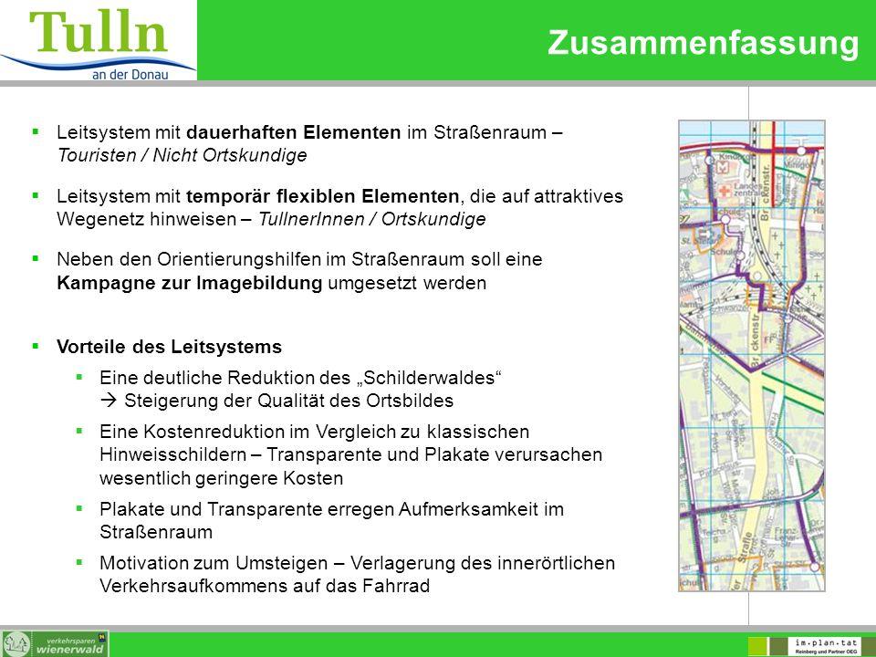 Zusammenfassung Leitsystem mit dauerhaften Elementen im Straßenraum – Touristen / Nicht Ortskundige Leitsystem mit temporär flexiblen Elementen, die a