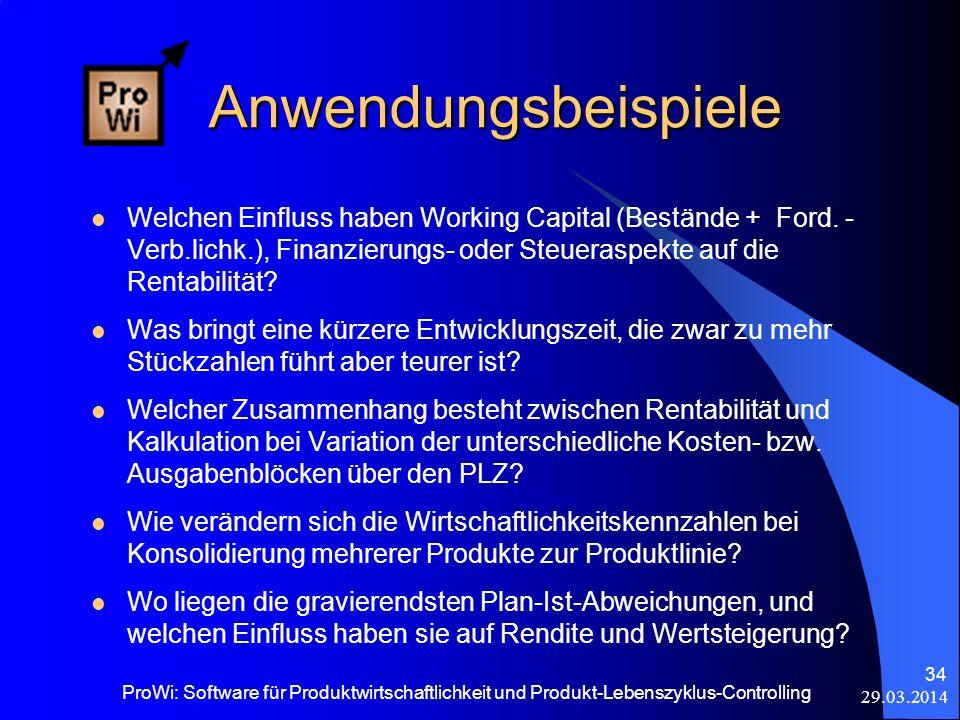 29.03.2014 ProWi: Software für Produktwirtschaftlichkeit und Produkt-Lebenszyklus-Controlling 34 Welchen Einfluss haben Working Capital (Bestände + Fo