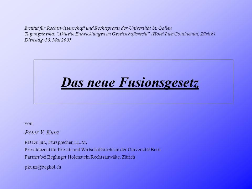 IV.Schlussbemerkungen 3) Umwandlung: neues Rechtsinstitut 2) Spaltung: Rechtssicherheit + Vereinfachung der Verhältnisse 1) Fusion: Alter Wein in neuen Schläuchen .