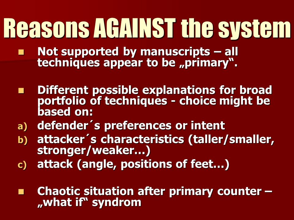 Reasons AGAINST the system Not supported by manuscripts – all techniques appear to be primary. Not supported by manuscripts – all techniques appear to