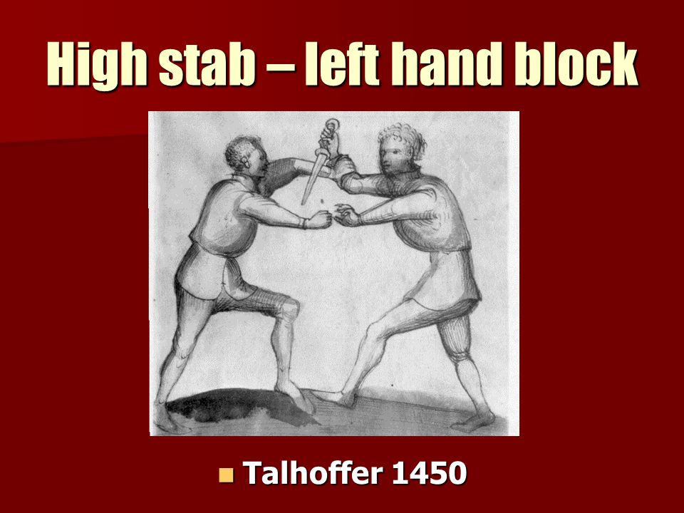High stab – left hand block Talhoffer 1450 Talhoffer 1450