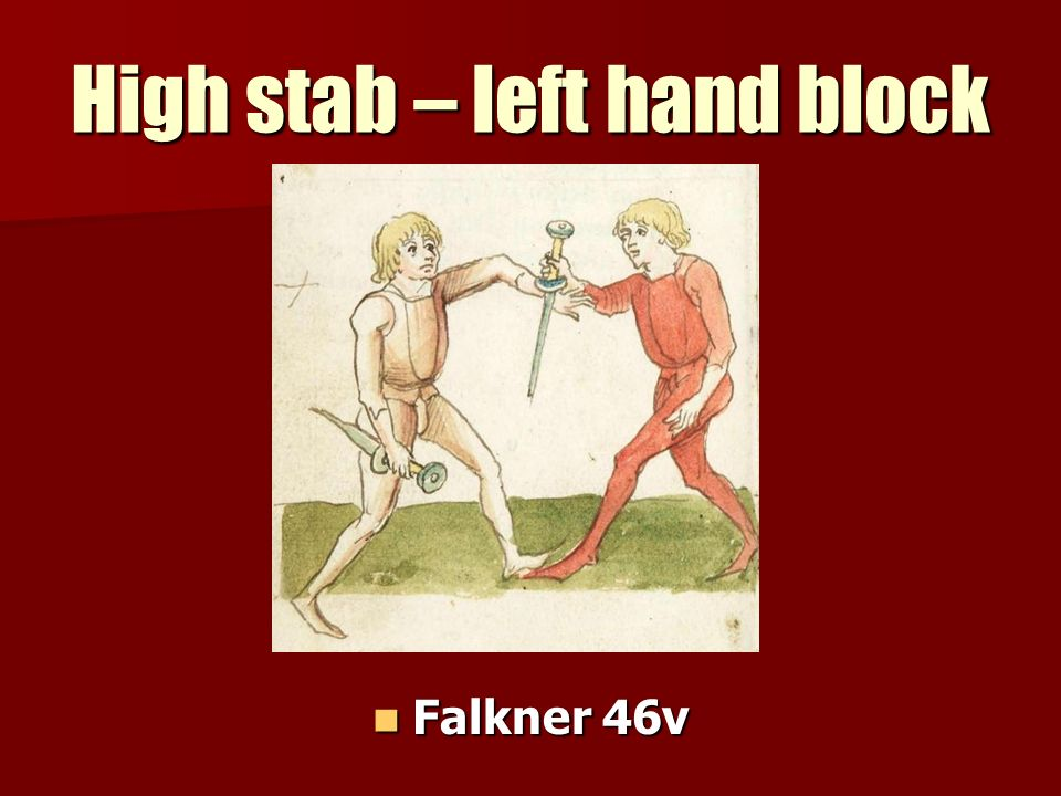 High stab – left hand block Falkner 46v Falkner 46v