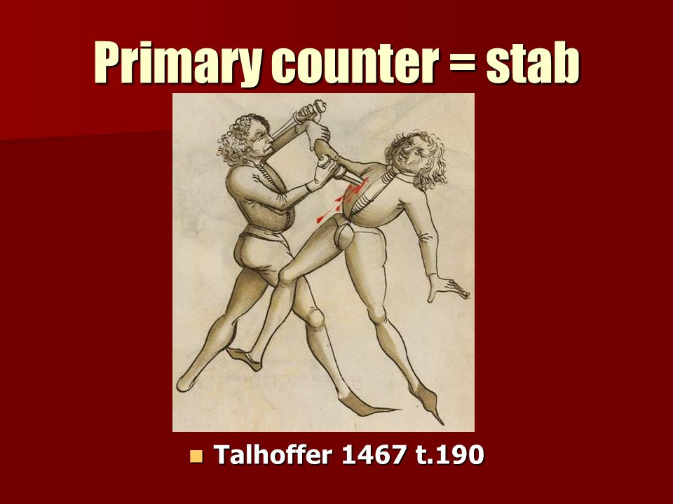 Primary counter = stab Talhoffer 1467 t.190 Talhoffer 1467 t.190